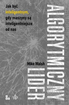 Algorytmiczny lider - Mike Walsh