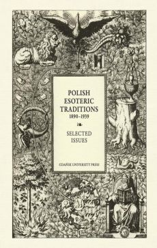 Polish Esoteric Traditions 1890-1939. Selected Issues