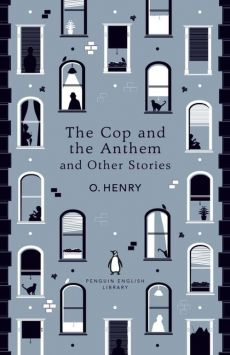 The Cop and the Anthem and Other Stories - O. Henry