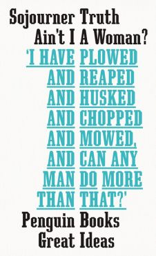 Ain't I A Woman? - Sojourner Truth