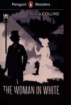 Penguin Readers Level 7 The Woman in white - Wilkie Collins