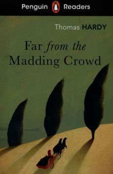 Penguin Readers Level 5 Far from the Madding Crowd - Thomas Hardy