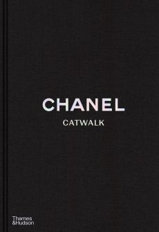 Chanel Catwalk: The Complete Collections - Patrick Mauries, Adélia Sabatini