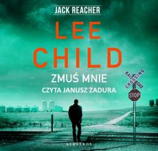 Zmuś mnie - Lee Child
