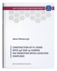 Construction of P-C Bond with sp2 and sp Carbon via Transition Metal-Catalysed Couplings - Adam Włodarczyk
