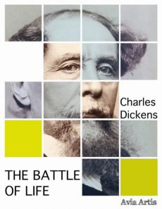 The Battle of Life - Charles Dickens