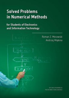 Solved Problems in Numerical Methods for Students of Electronics and Information Technology - Andrzej Miękina, Roman Z. Morawski