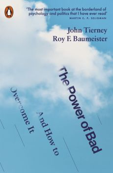 The Power of Bad - Baumeister Roy F., John Tierney