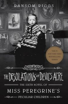 The Desolations of Devil's Acre - Ransom Riggs