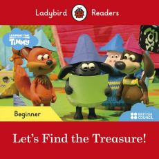 Ladybird Readers Beginner Level Timmy Time Let's Find the Treasure!