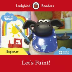 Ladybird Readers Beginner Level Timmy Time Let's Paint!