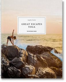Great Escapes Yoga - Angelika Taschen