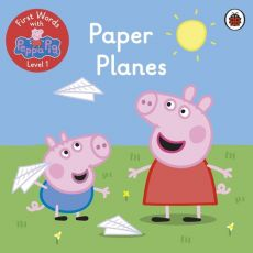 First Words with Peppa Level 1 Paper Planes
