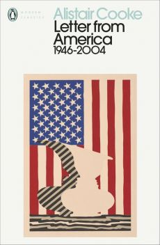 Letter from America 1946-2004 - Alistair Cooke