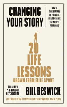 Changing Your Story - Bill Beswick