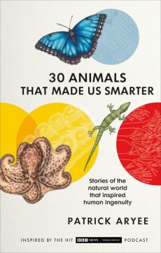 30 Animals That Made Us Smarter - Patrick Aryee