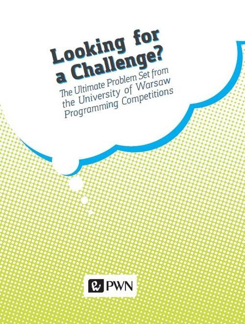 Looking for a challenge? The ultimate problem set from the University of  Warsaw programming competitions